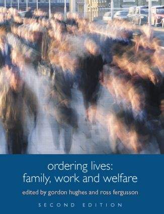Ordering Lives: Family, Work and Welfare, 2nd Edition (Paperback) book cover