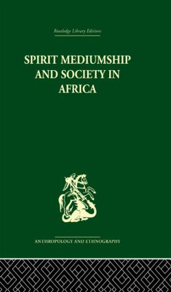 Spirit Mediumship and Society in Africa: 1st Edition (Hardback) book cover