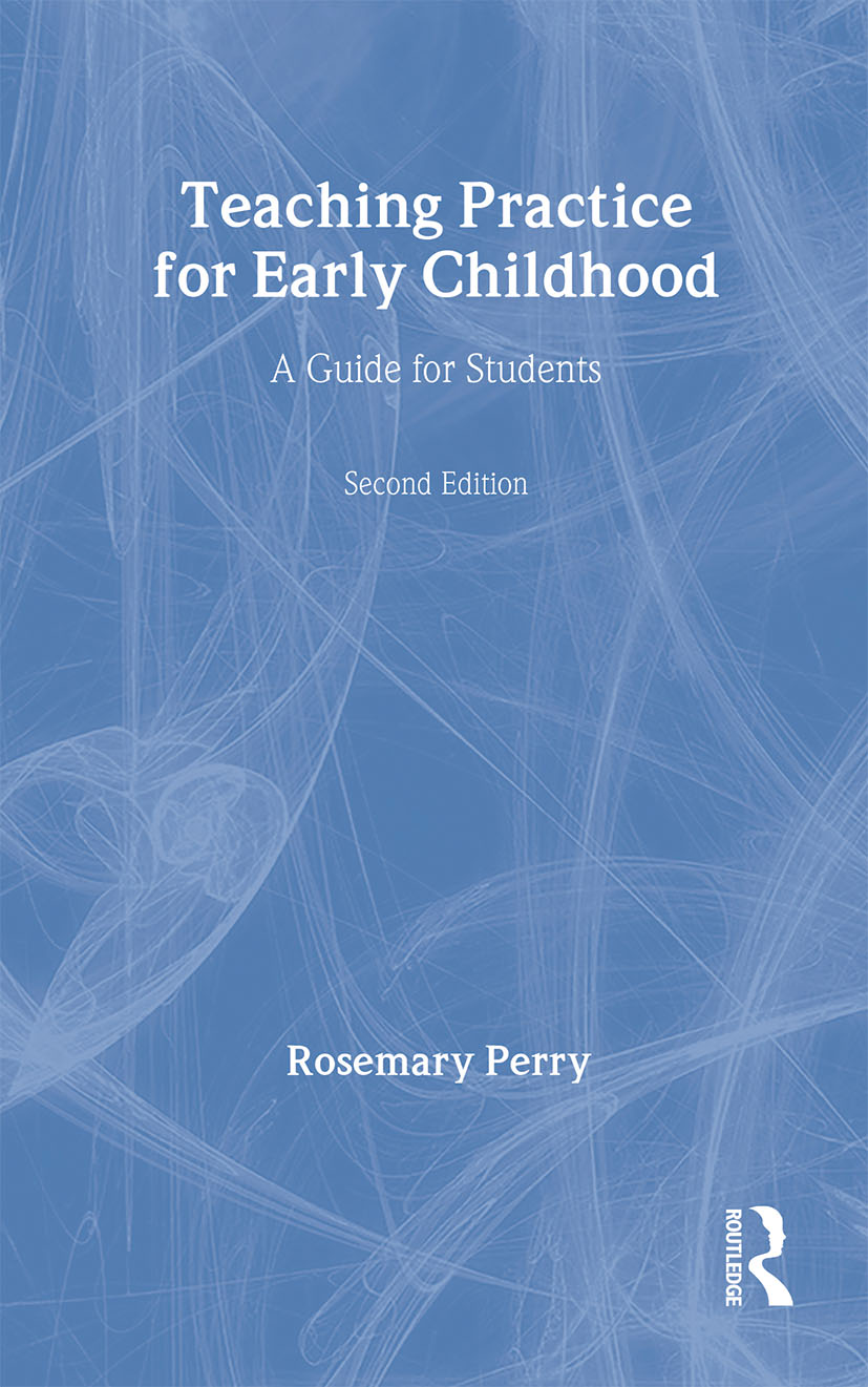 Teaching Practice for Early Childhood: A Guide for Students, 2nd Edition (Paperback) book cover