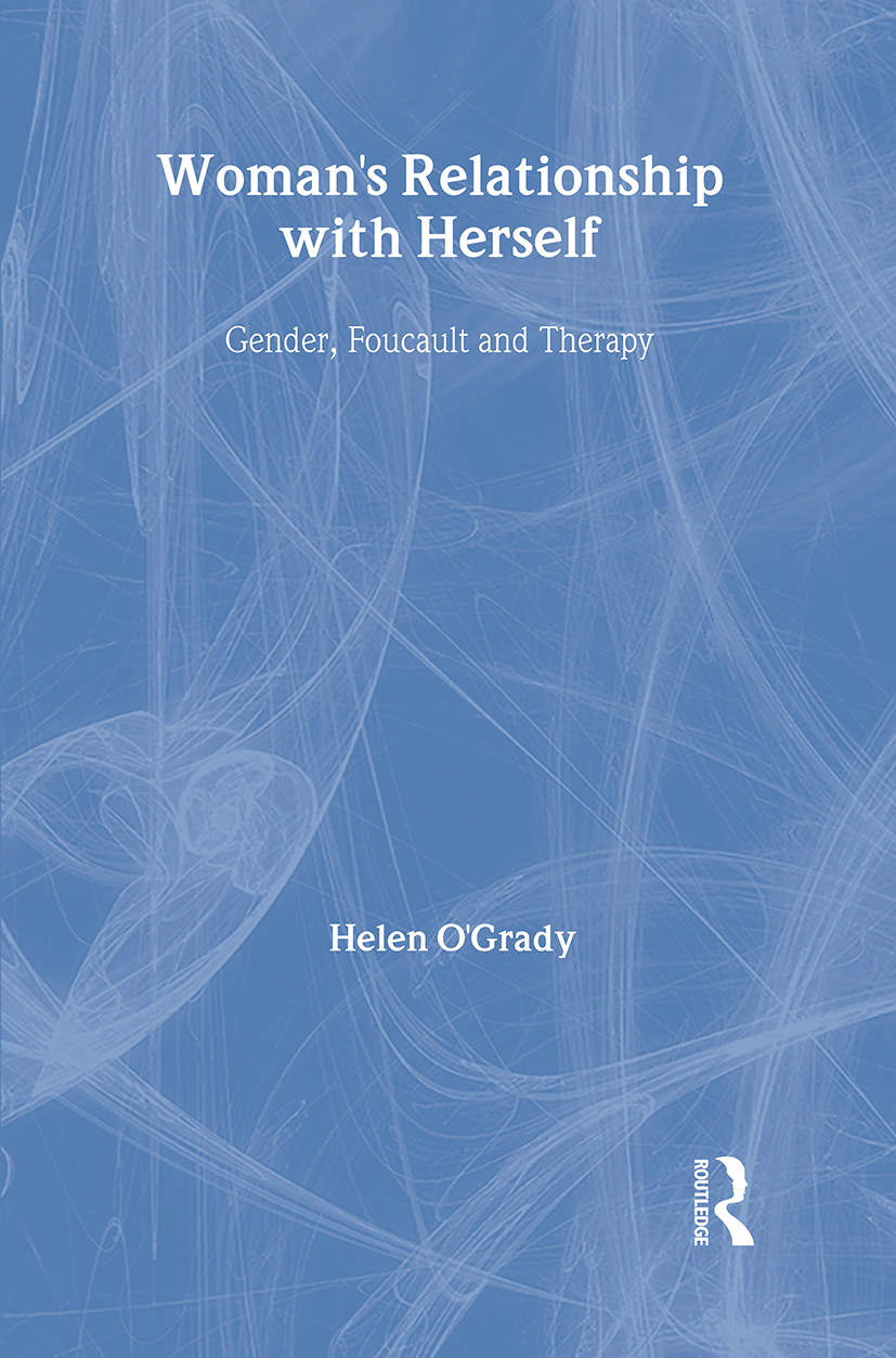 Woman's Relationship with Herself: Gender, Foucault and Therapy, 1st Edition (Hardback) book cover