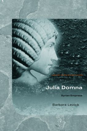 Julia Domna: Syrian Empress, 1st Edition (Paperback) book cover