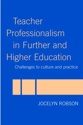 Teacher Professionalism in Further and Higher Education: Challenges to Culture and Practice book cover