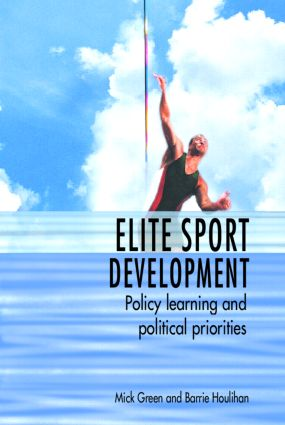 Elite Sport Development: Policy Learning and Political Priorities (Paperback) book cover