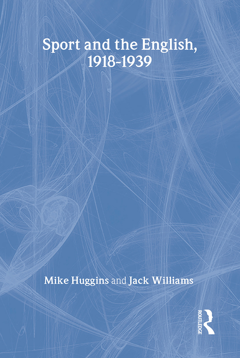 Sport and the English, 1918-1939: Between the Wars (Hardback) book cover
