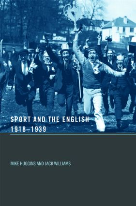 Sport and the English, 1918-1939: Between the Wars (Paperback) book cover