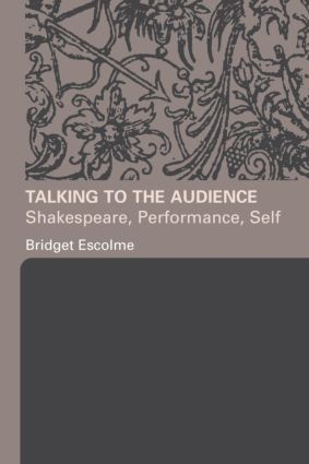 Talking to the Audience: Shakespeare, Performance, Self (e-Book) book cover