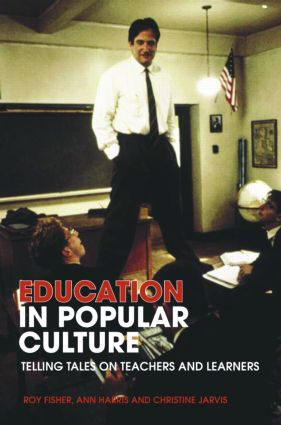 Education in Popular Culture: Telling Tales on Teachers and Learners (Paperback) book cover