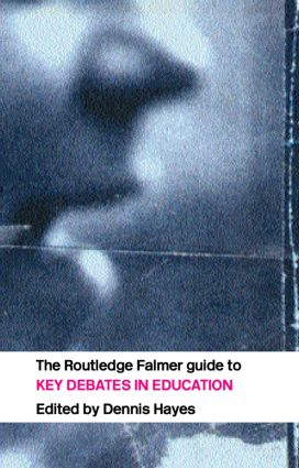 The RoutledgeFalmer Guide to Key Debates in Education (Paperback) book cover