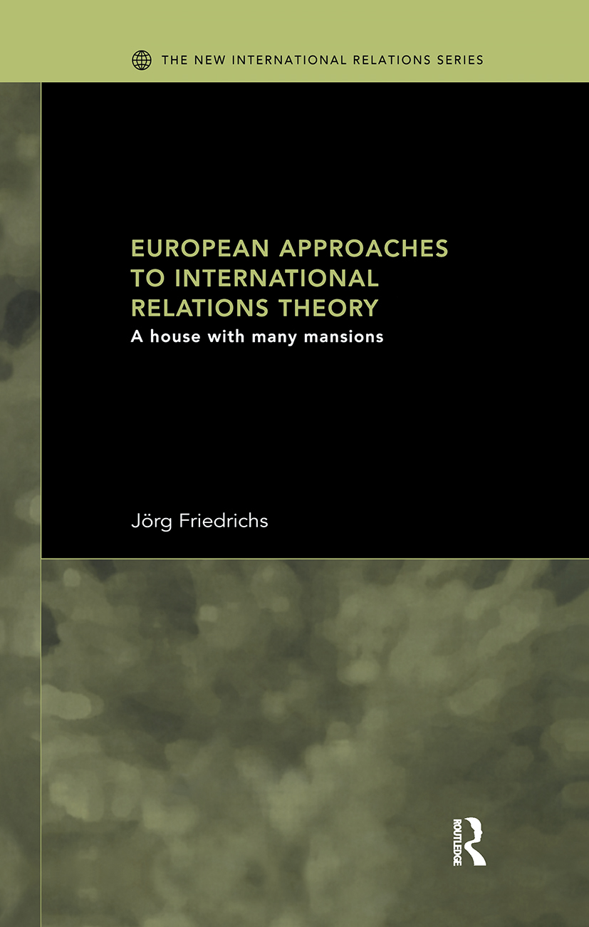 European Approaches to International Relations Theory: A House with Many Mansions, 1st Edition (Hardback) book cover