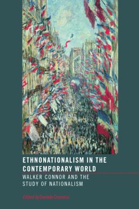 Ethnonationalism in the Contemporary World: Walker Connor and the Study of Nationalism, 1st Edition (Paperback) book cover