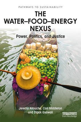The Water–Food–Energy Nexus: Power, Politics, and Justice book cover