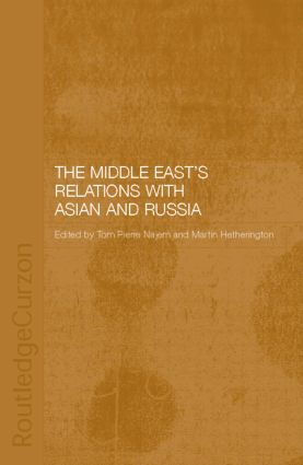 The Middle East's Relations with Asia and Russia: 1st Edition (Hardback) book cover