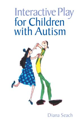 Interactive Play for Children with Autism: 1st Edition (Paperback) book cover