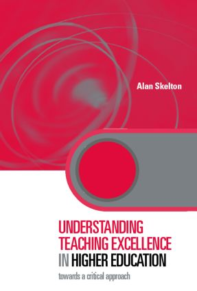Understanding Teaching Excellence in Higher Education: Towards a Critical Approach, 1st Edition (Paperback) book cover
