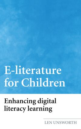 E-literature for Children: Enhancing Digital Literacy Learning, 1st Edition (Hardback) book cover