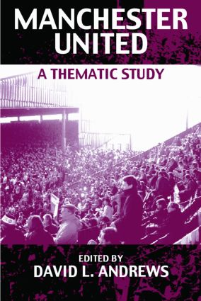 Manchester United: A Thematic Study, 1st Edition (Paperback) book cover