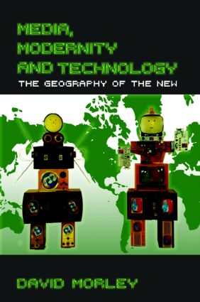 Media, Modernity and Technology: The Geography of the New (Paperback) book cover