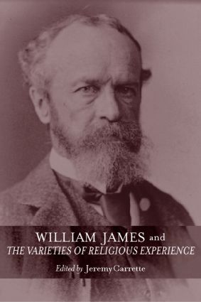 William James and The Varieties of Religious Experience: A Centenary Celebration (Hardback) book cover