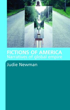 Fictions of America: Narratives of Global Empire, 1st Edition (Paperback) book cover