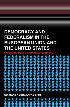 Democracy and Federalism in the European Union and the United States: Exploring Post-National Governance (Paperback) book cover
