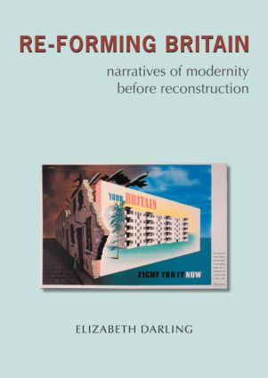 Re-forming Britain: Narratives of Modernity before Reconstruction, 1st Edition (Paperback) book cover