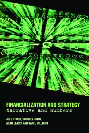 Financialization and Strategy: Narrative and Numbers (Paperback) book cover