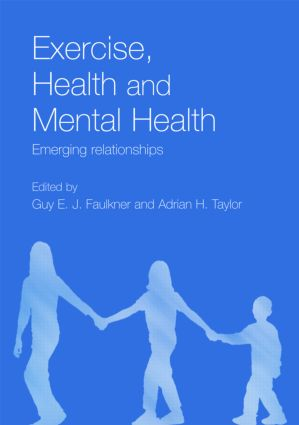 Exercise, Health and Mental Health: Emerging Relationships (Paperback) book cover