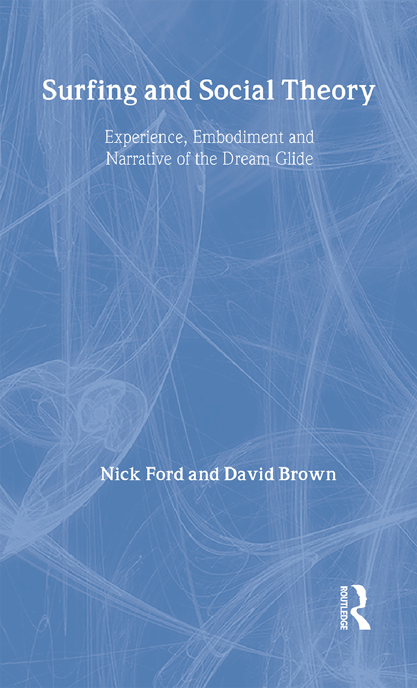 Surfing and Social Theory: Experience, Embodiment and Narrative of the Dream Glide book cover