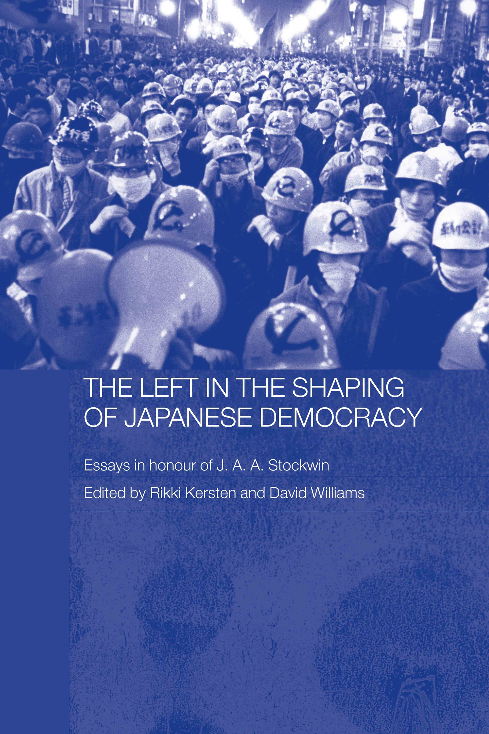 The Left in the Shaping of Japanese Democracy: Essays in Honour of J.A.A. Stockwin, 1st Edition (Paperback) book cover