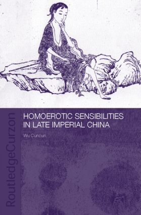 Homoerotic Sensibilities in Late Imperial China: 1st Edition (Hardback) book cover