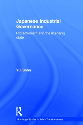 Japanese Industrial Governance: Protectionism and the Licensing State book cover
