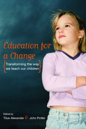 Education for a Change: Transforming the way we teach our children, 1st Edition (Paperback) book cover