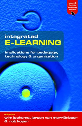 Integrated E-Learning: Implications for Pedagogy, Technology and Organization, 1st Edition (Paperback) book cover