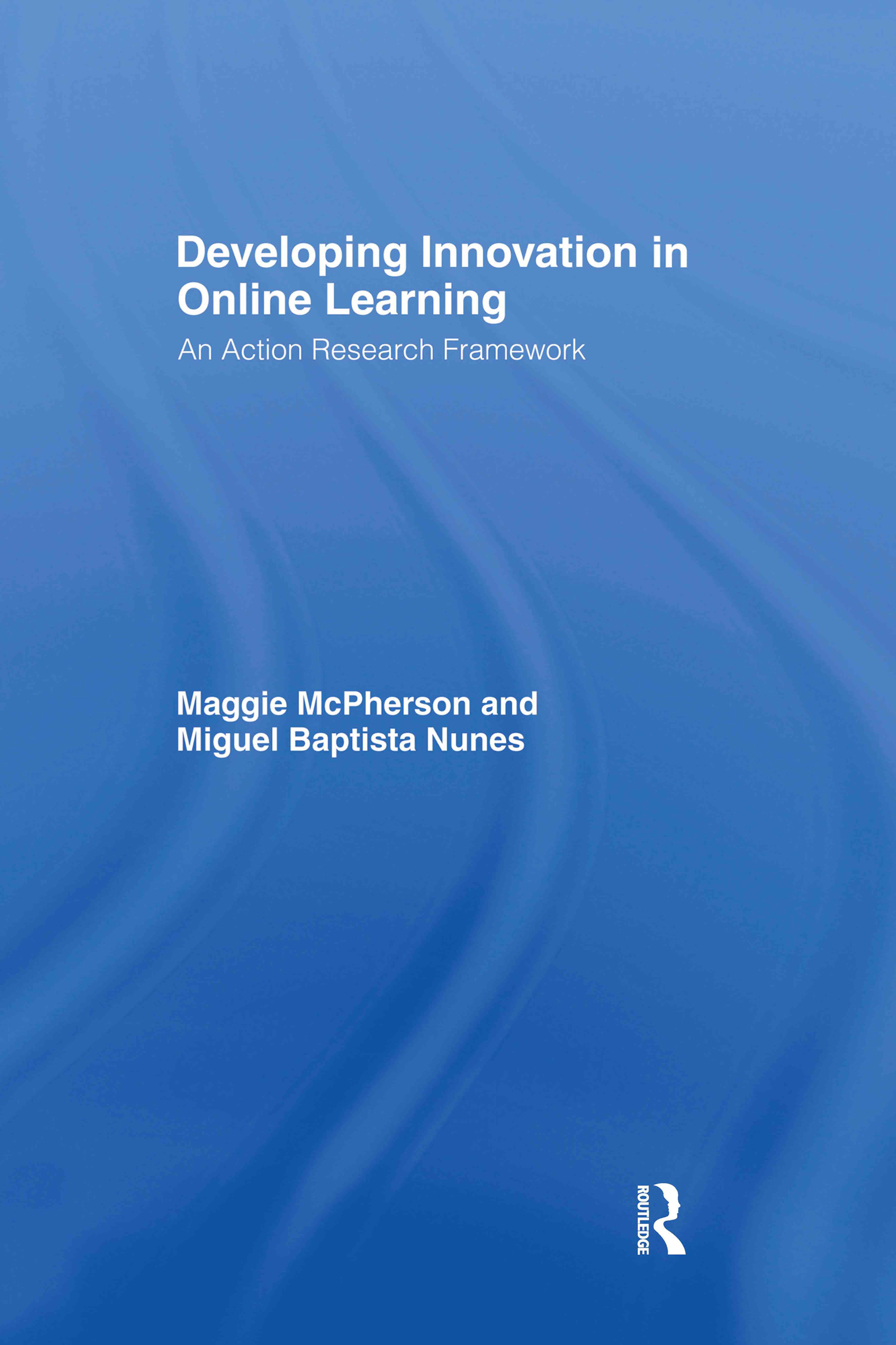 Developing Innovation in Online Learning: An Action Research Framework book cover