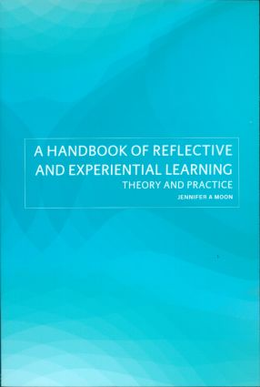 A Handbook of Reflective and Experiential Learning: Theory and Practice (Paperback) book cover