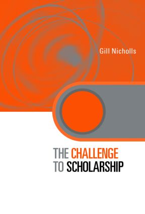 The Challenge to Scholarship: Rethinking Learning, Teaching and Research, 1st Edition (Hardback) book cover
