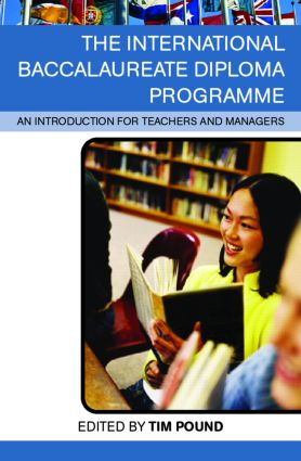 The International Baccalaureate Diploma Programme: An Introduction for Teachers and Managers book cover