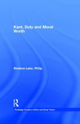 Kant, Duty and Moral Worth (Paperback) book cover