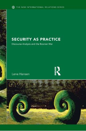 Security as Practice: Discourse Analysis and the Bosnian War (Paperback) book cover