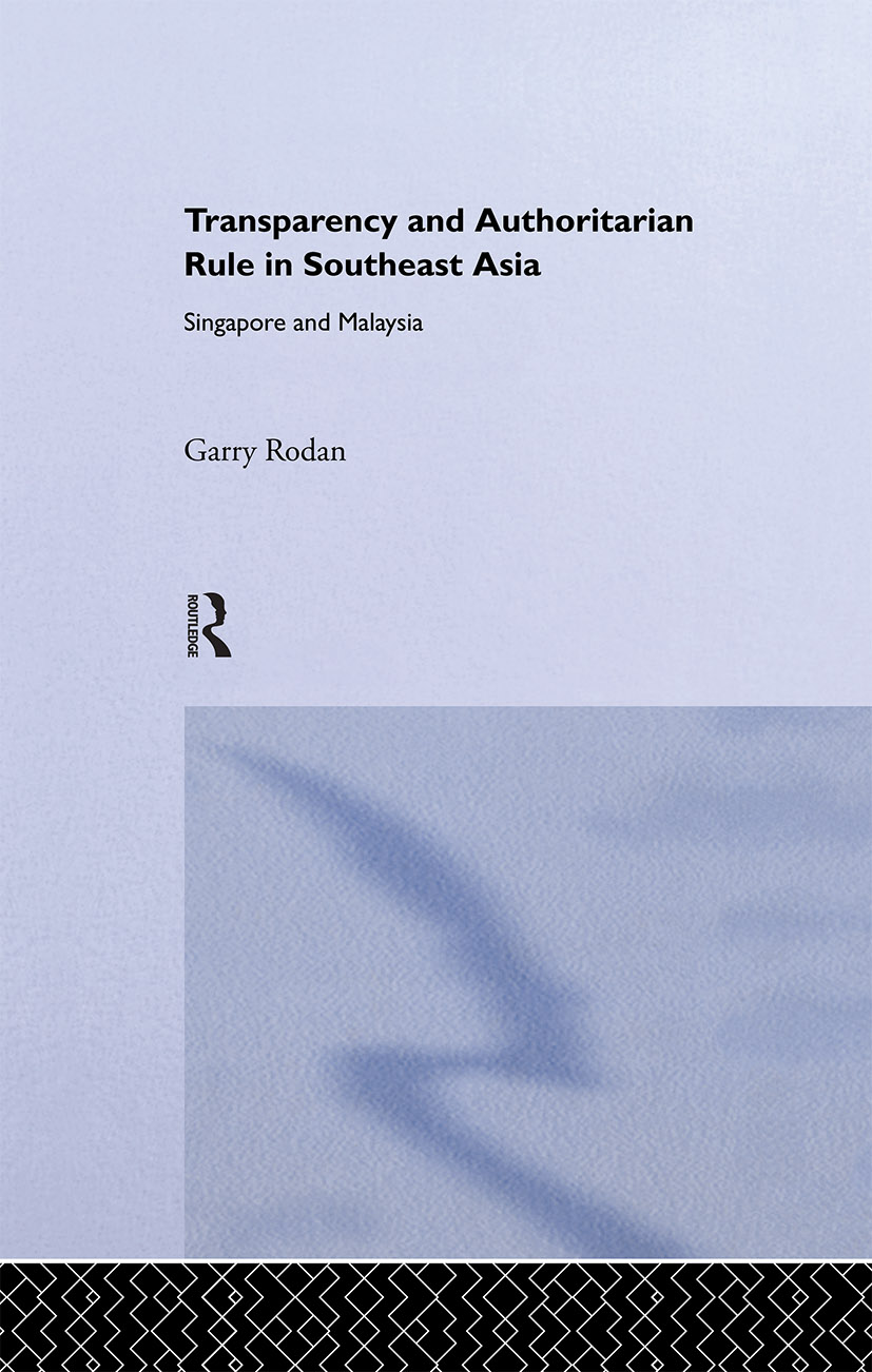 Transparency and Authoritarian Rule in Southeast Asia: Singapore and Malaysia (Hardback) book cover