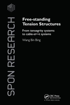 Free-Standing Tension Structures: From Tensegrity Systems to Cable-Strut Systems book cover