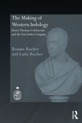 The Making of Western Indology: Henry Thomas Colebrooke and the East India Company (Hardback) book cover