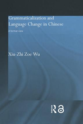 Grammaticalization and Language Change in Chinese: A formal view (Hardback) book cover