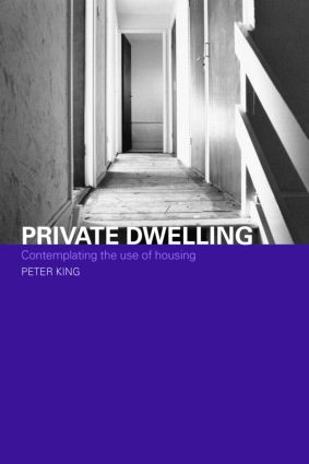 Private Dwelling: Contemplating the Use of Housing book cover