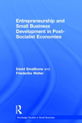 Entrepreneurship and Small Business Development in Post-Socialist Economies: 1st Edition (Hardback) book cover
