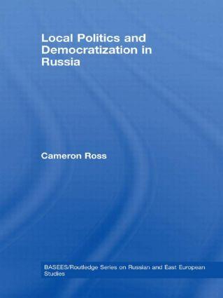 Local Politics and Democratization in Russia: 1st Edition (Hardback) book cover
