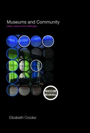 Museums and Community: Ideas, Issues and Challenges book cover