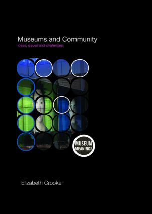 Museums and Community: Ideas, Issues and Challenges (Paperback) book cover