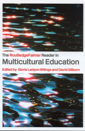 The RoutledgeFalmer Reader in Multicultural Education: Critical Perspectives on Race, Racism and Education book cover