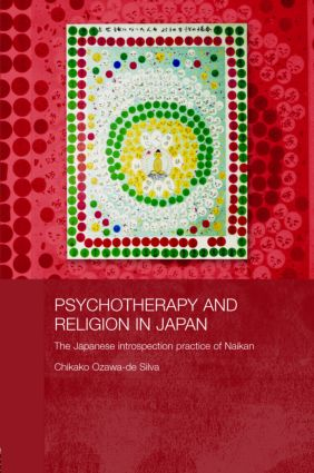 Psychotherapy and Religion in Japan: The Japanese Introspection Practice of Naikan (Hardback) book cover